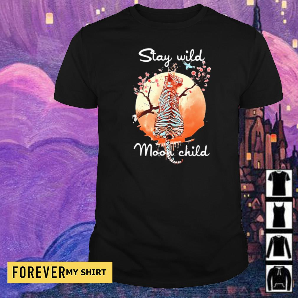 Tiger stay wild moon child shirt