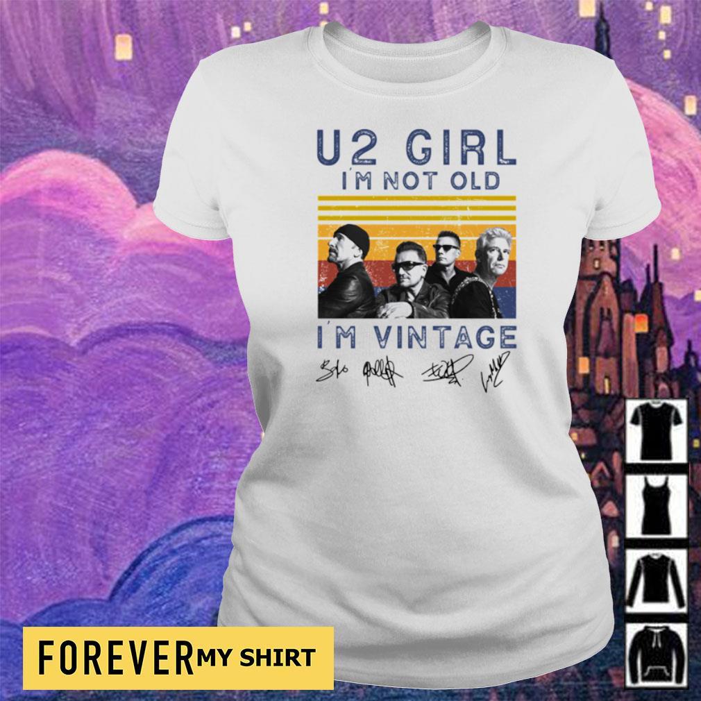 U2 Girl I'm not old I'm vintage signatures s ladies