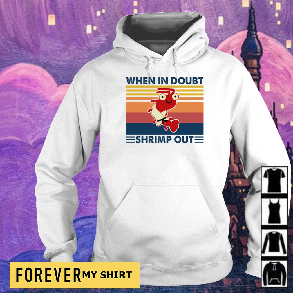 When in doubt shrimp out vintage s hoodie