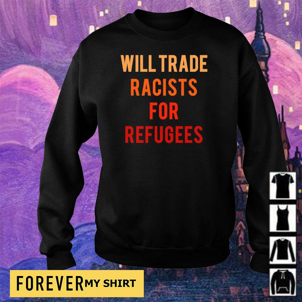 Will trade racists for refugees s sweater