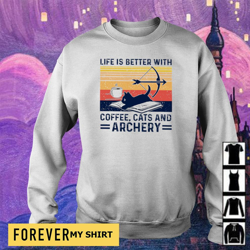 Life is better with coffee cats and archery s sweater
