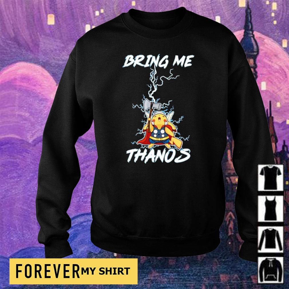 Pikachu Thor bring me Thanos s sweater