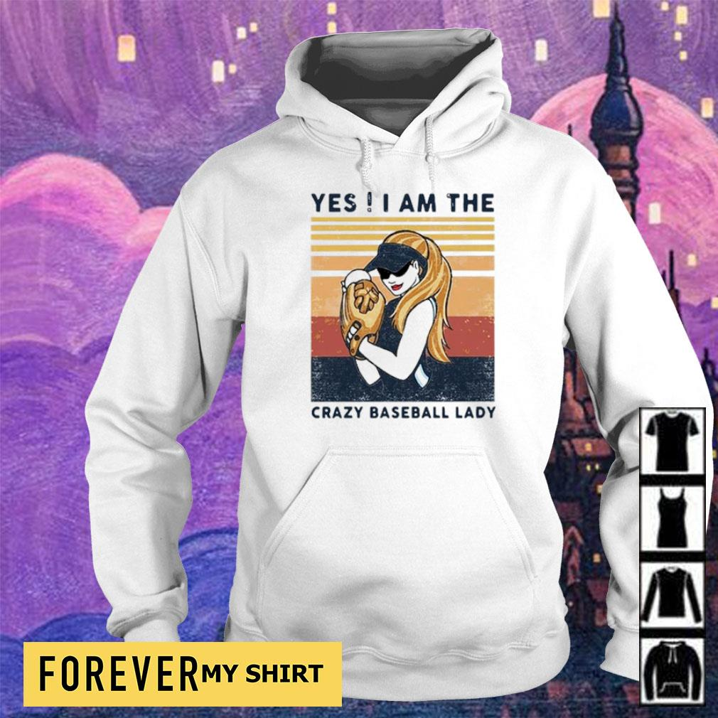 Yes I am the crazy baseball lady vintage s hoodie