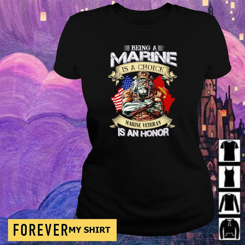 Being marine is a choice marine veteran is an honor s ladies tee