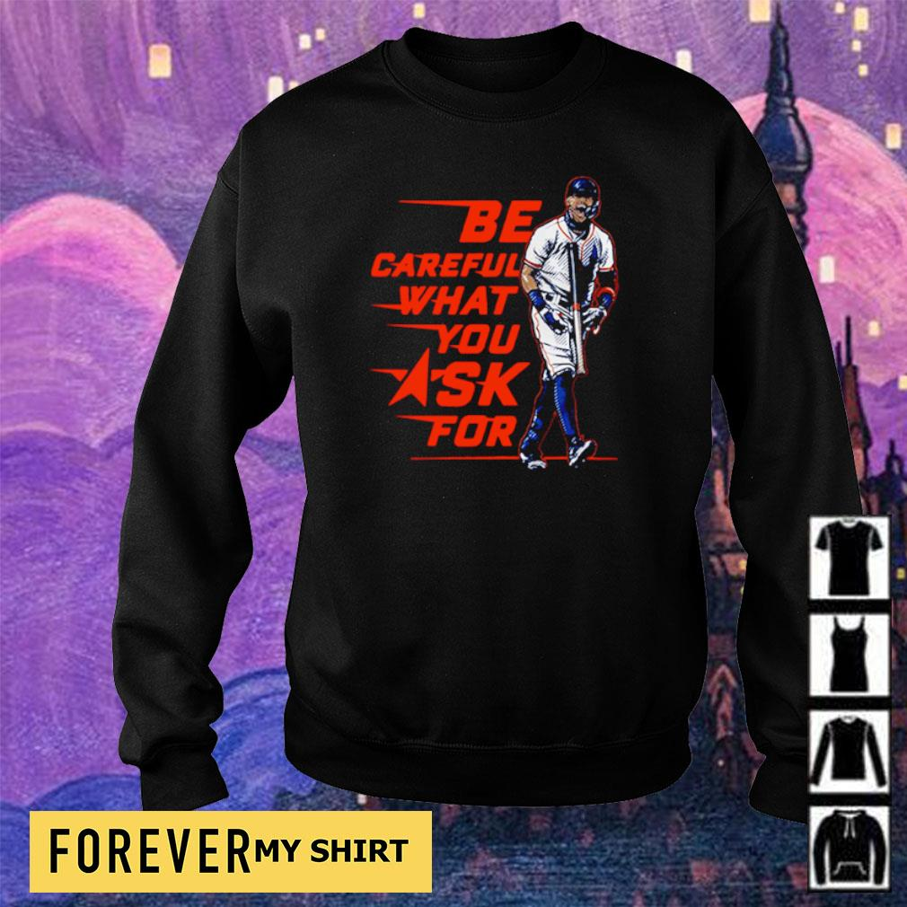 Carlos Correa be careful what you ask for s sweater