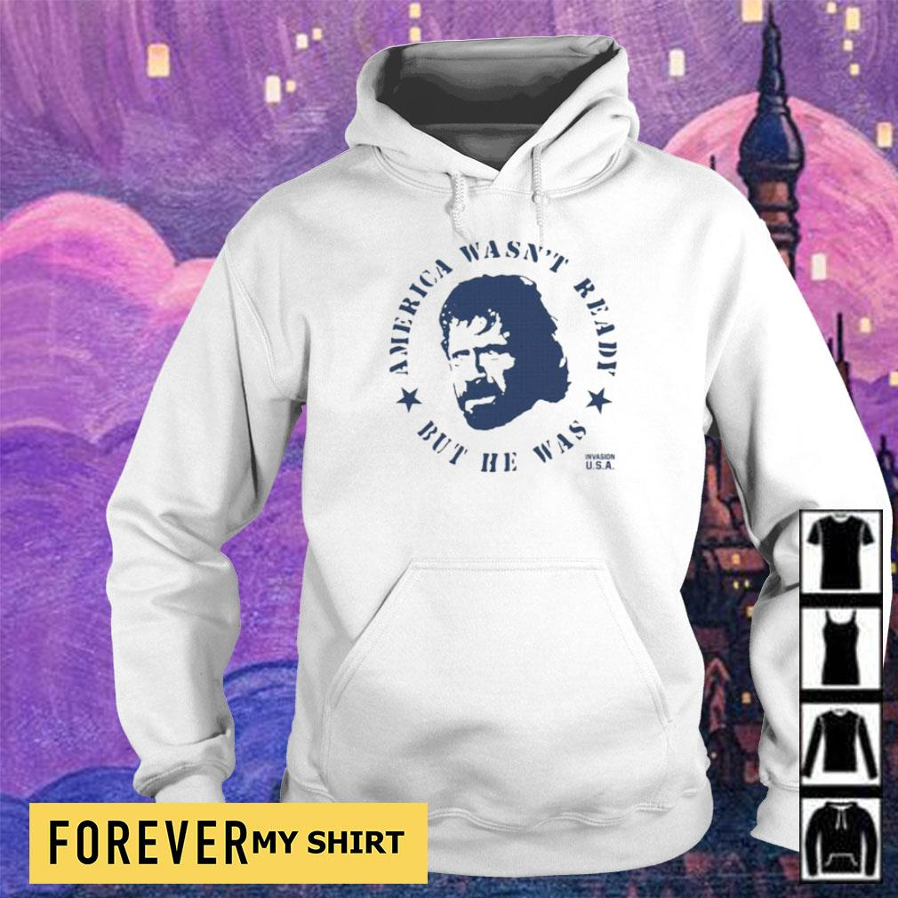 Chuck Norris America wasn't ready but he was s hoodie
