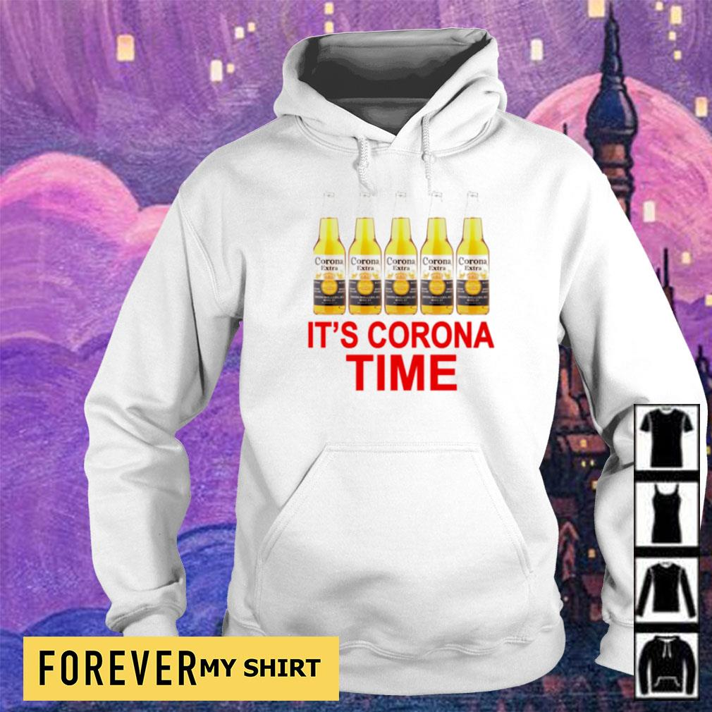 Corona Extra Beer It S Corona Time Shirt Sweater Hoodie And Tank Top
