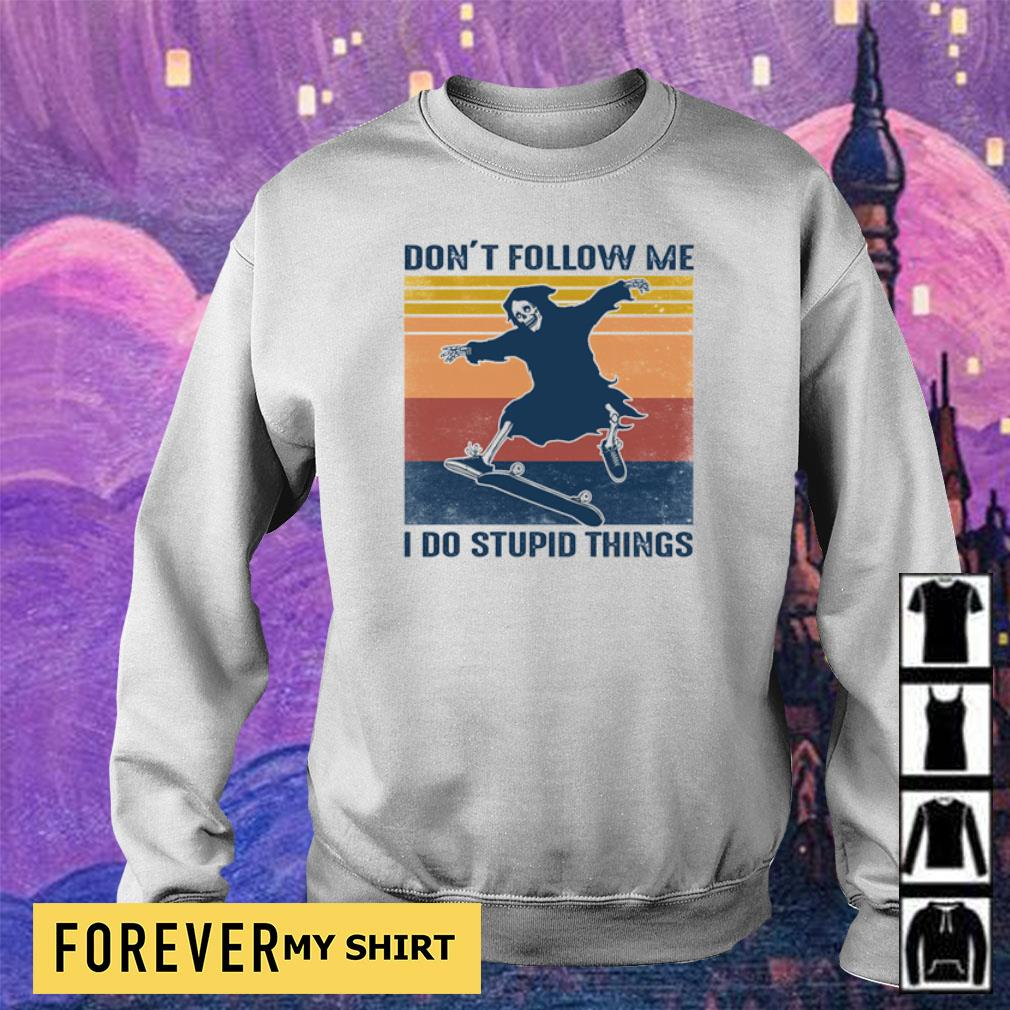 Death don't follow me I do stupid things vintage s sweater