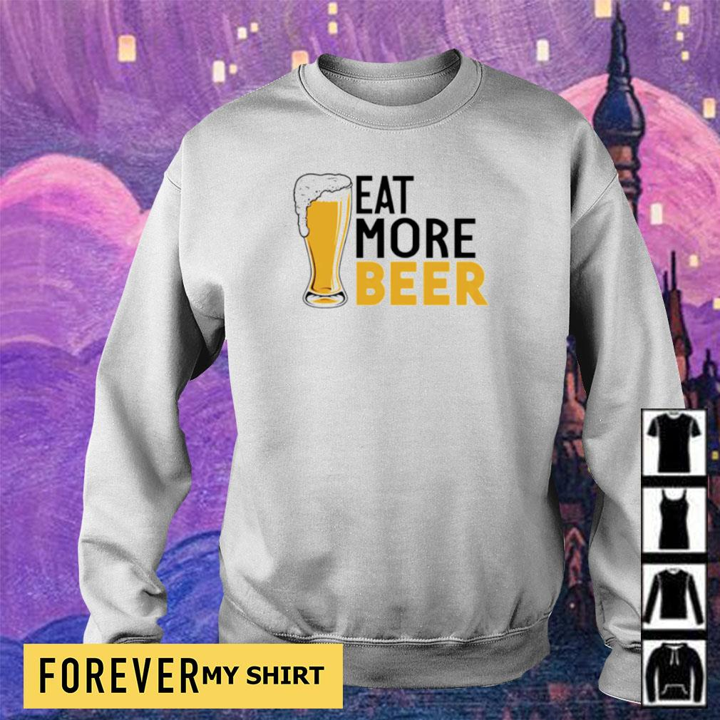 Funny eat more beer s sweater
