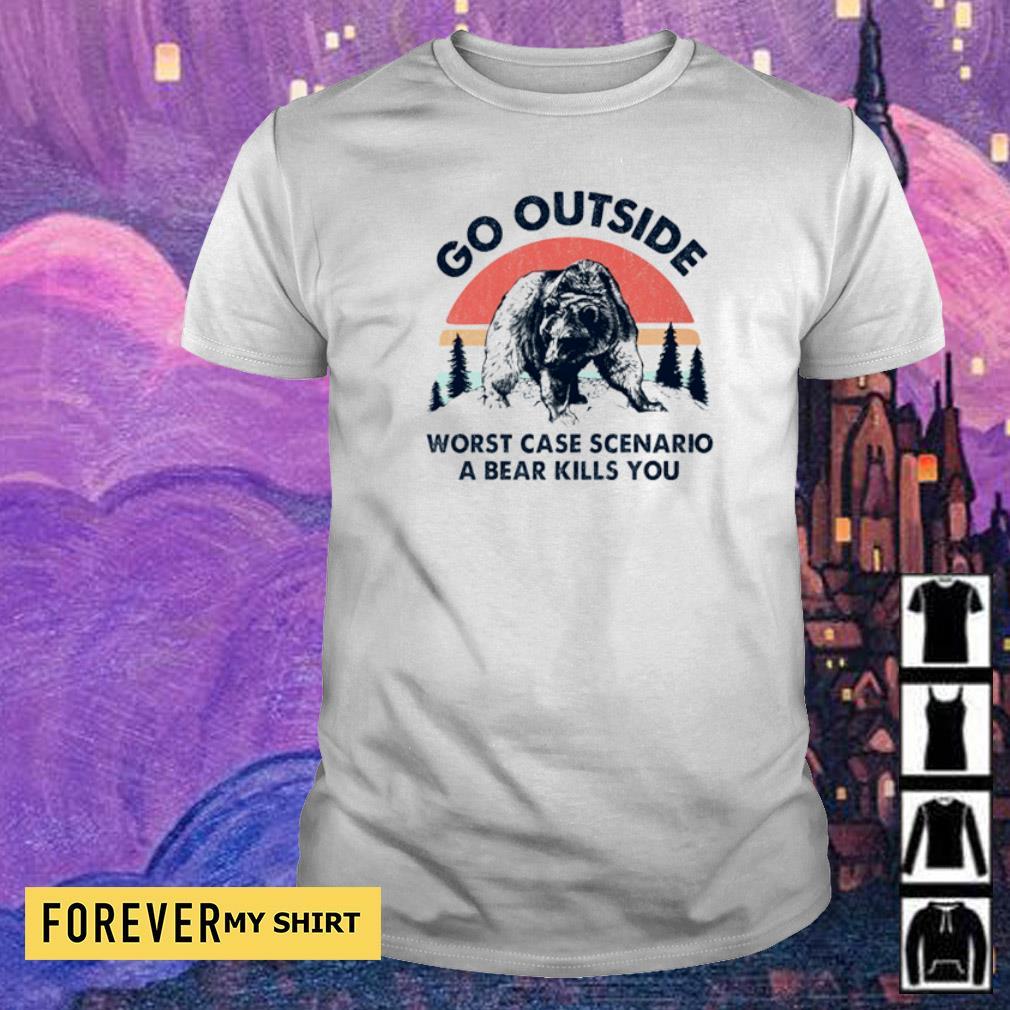 Go outside worst case scenario a bear kills you shirt