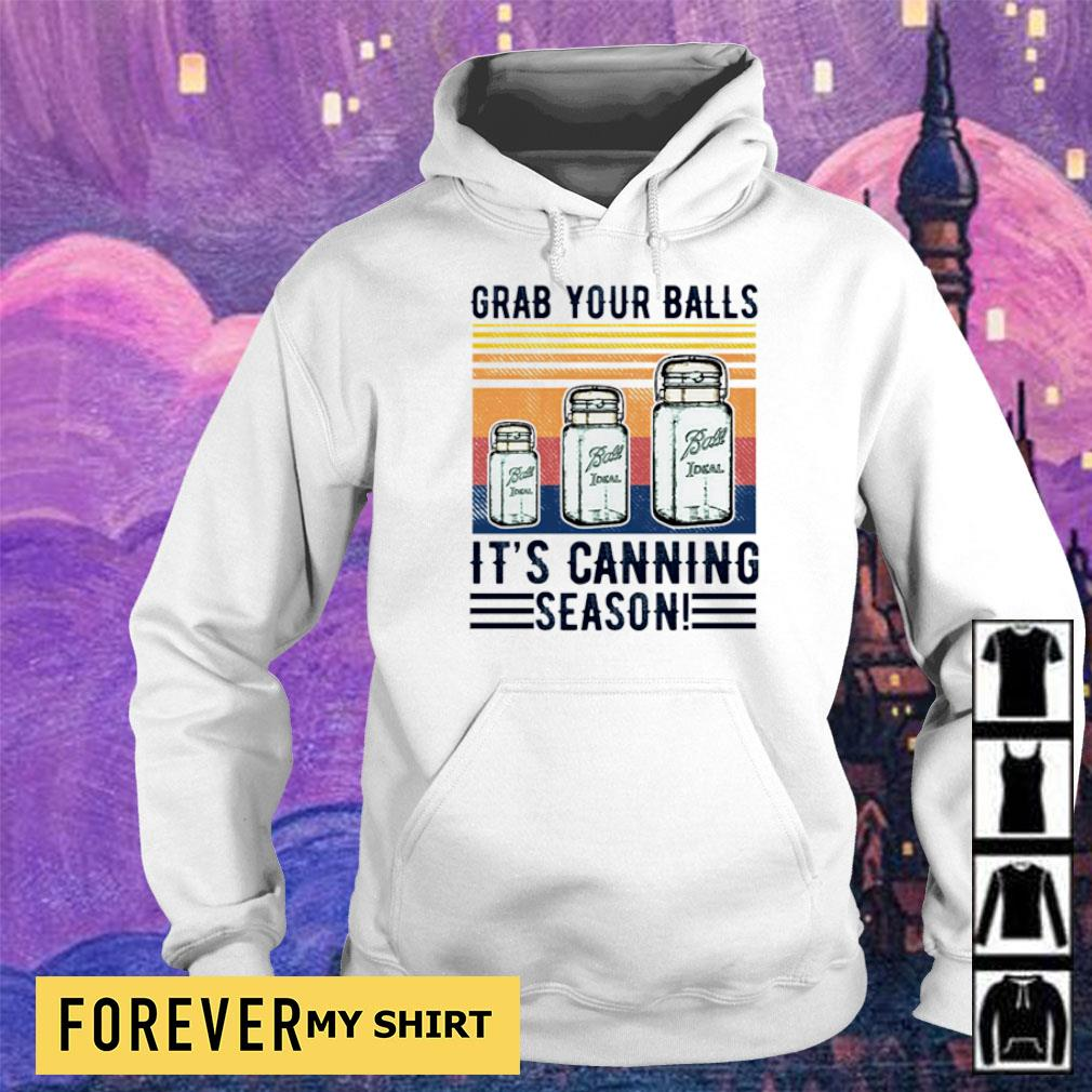 Grab your balls it's canning season vintage s hoodie