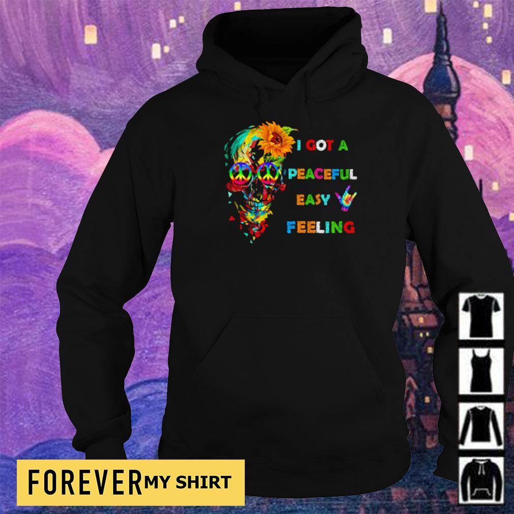 Hippie skull I got a peaceful easy feeling s hoodie
