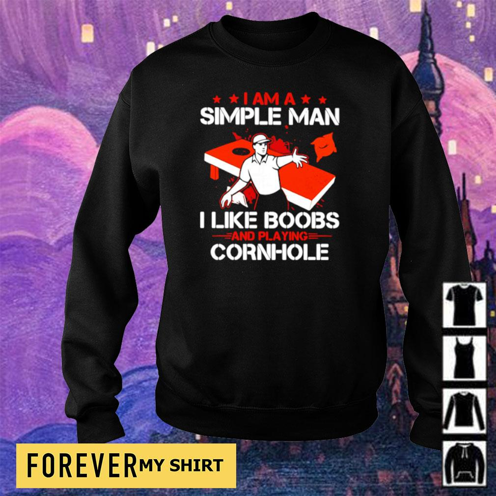 I am a simple man I like boobs and playing cornhole s sweater