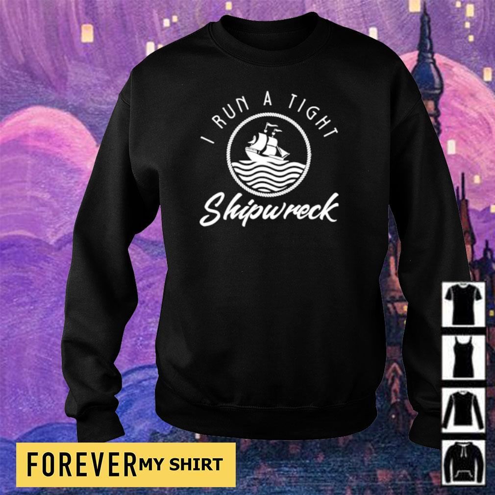 I run a tight shipwreck s sweater