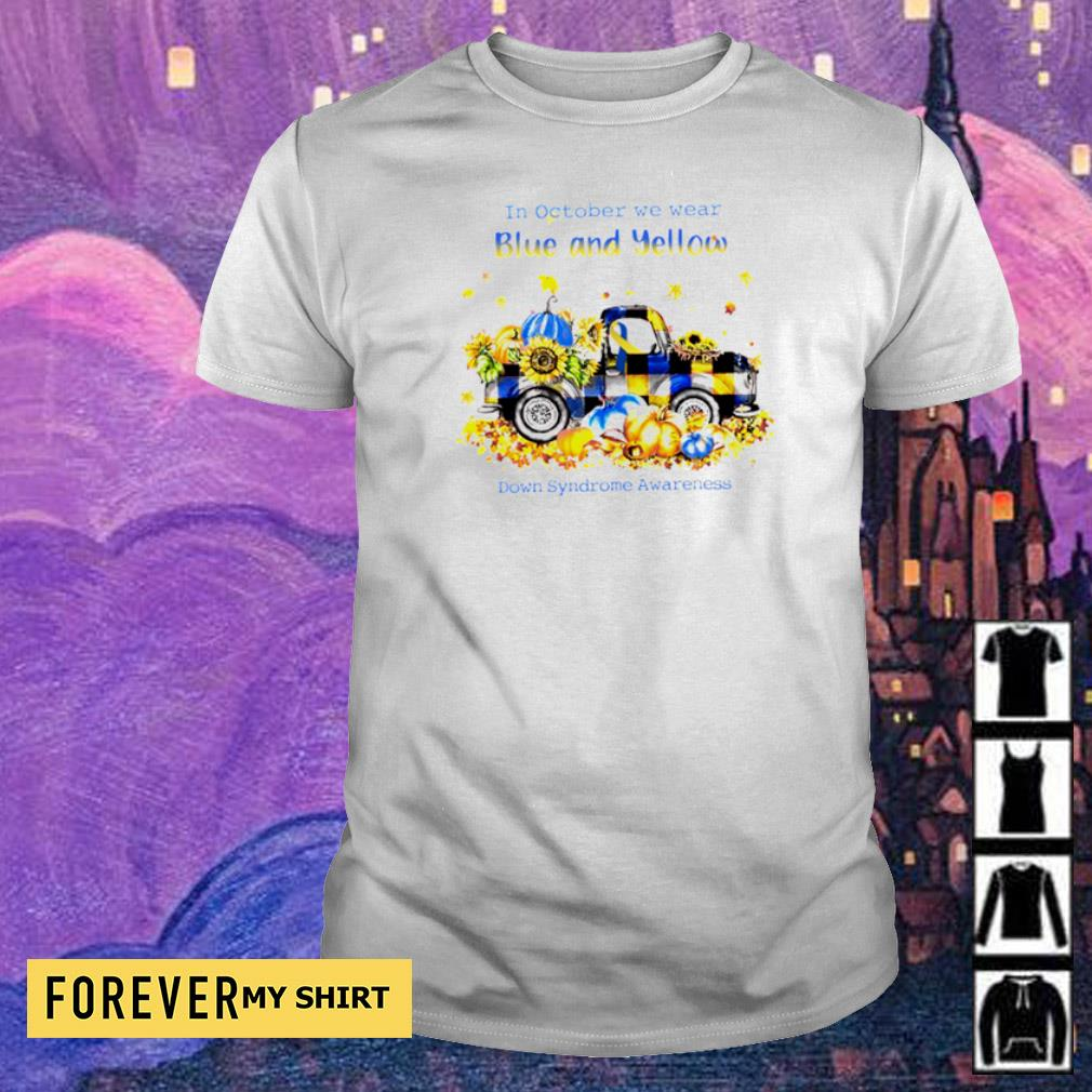 In october we wear blue and yellow down syndrome awareness shirt