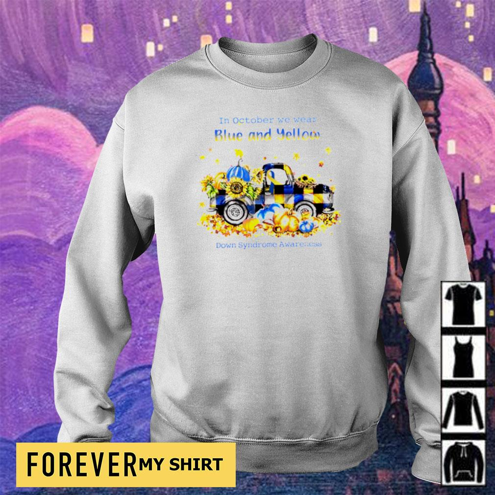 In october we wear blue and yellow down syndrome awareness s sweater