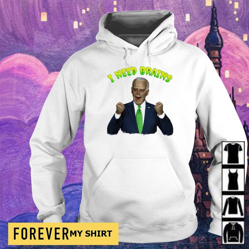 Joe Biden zombie I need brains s hoodie