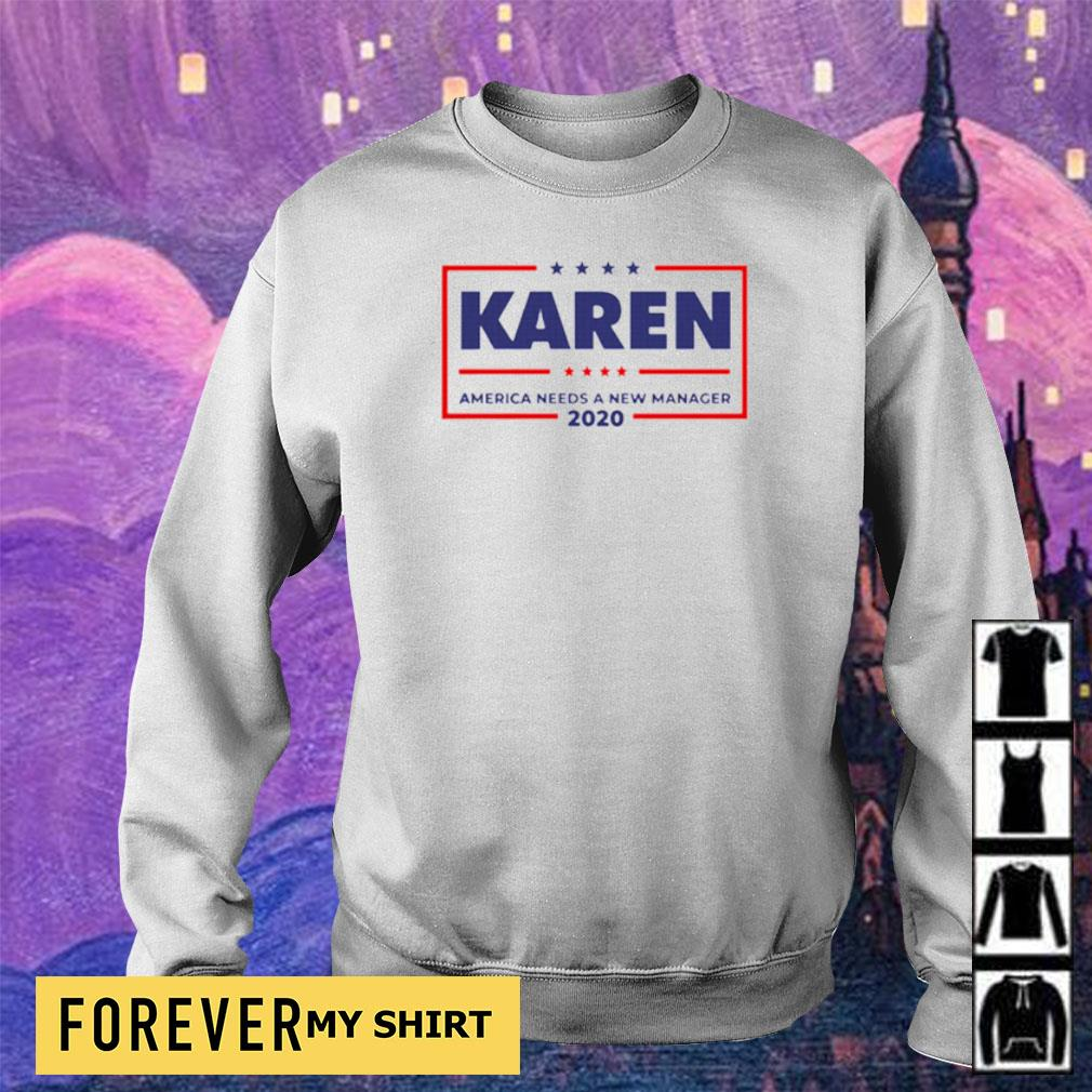 Karen America needs a new manager 2020 s sweater