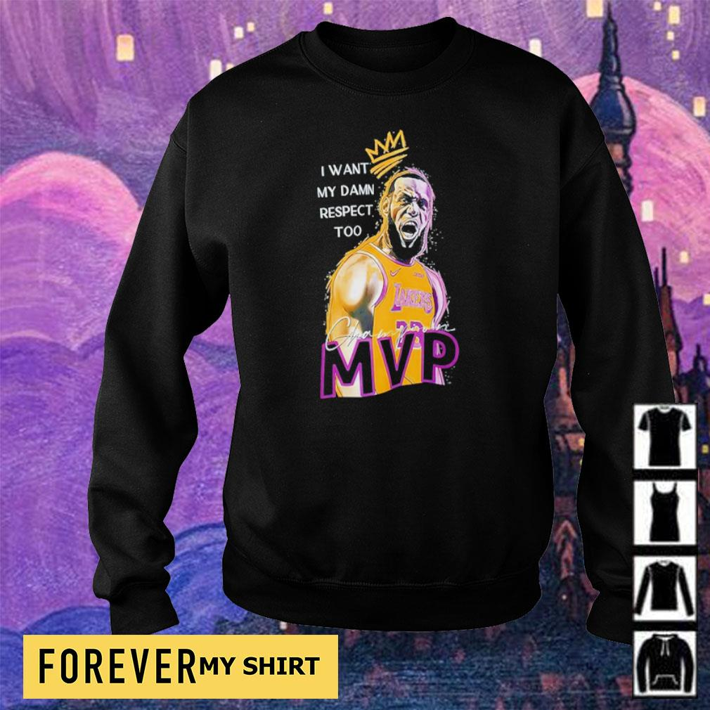Lebron James I want my damn respect too MVP champion s sweater