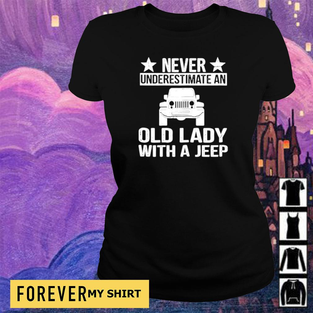 Never underestimate an old lady with a Jeep s ladies tee