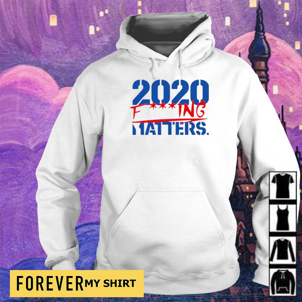 Official 2020 fucking matters s hoodie