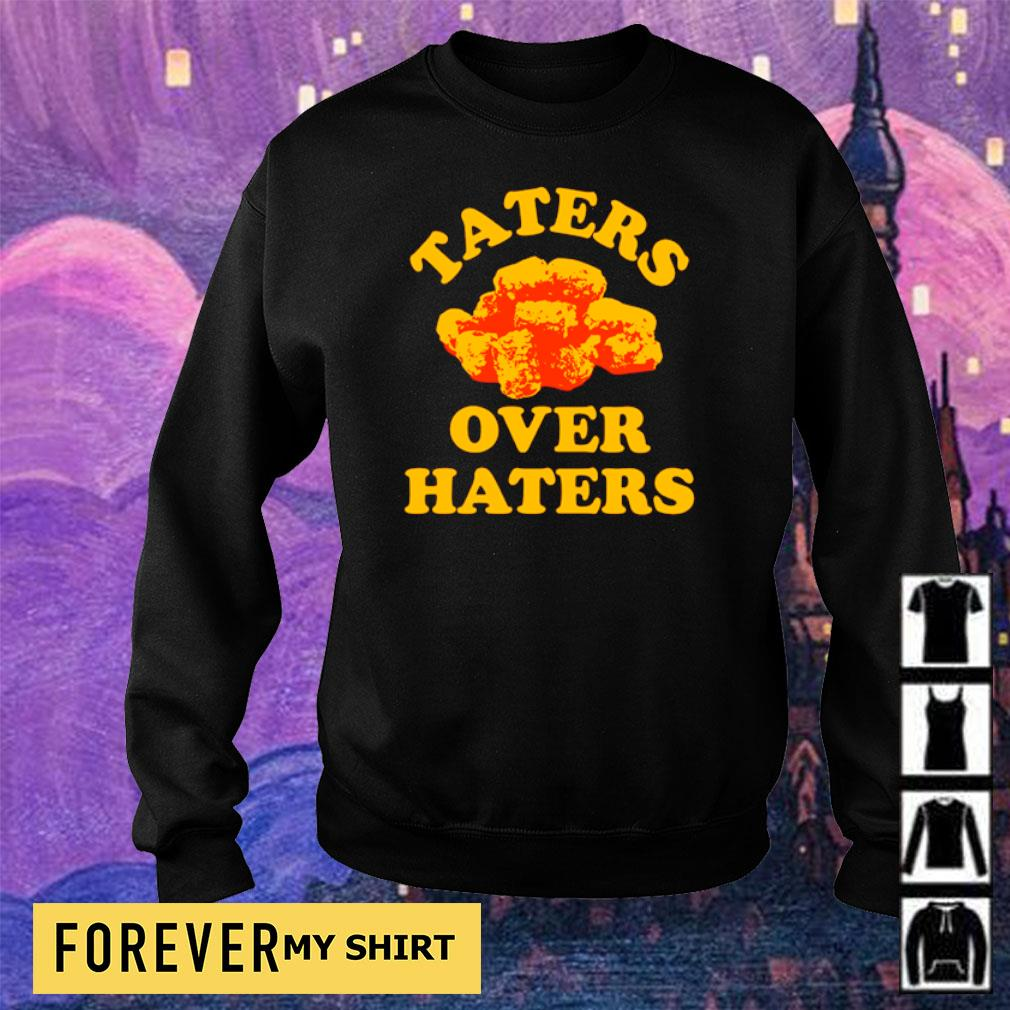 Official Taters over haters s sweater