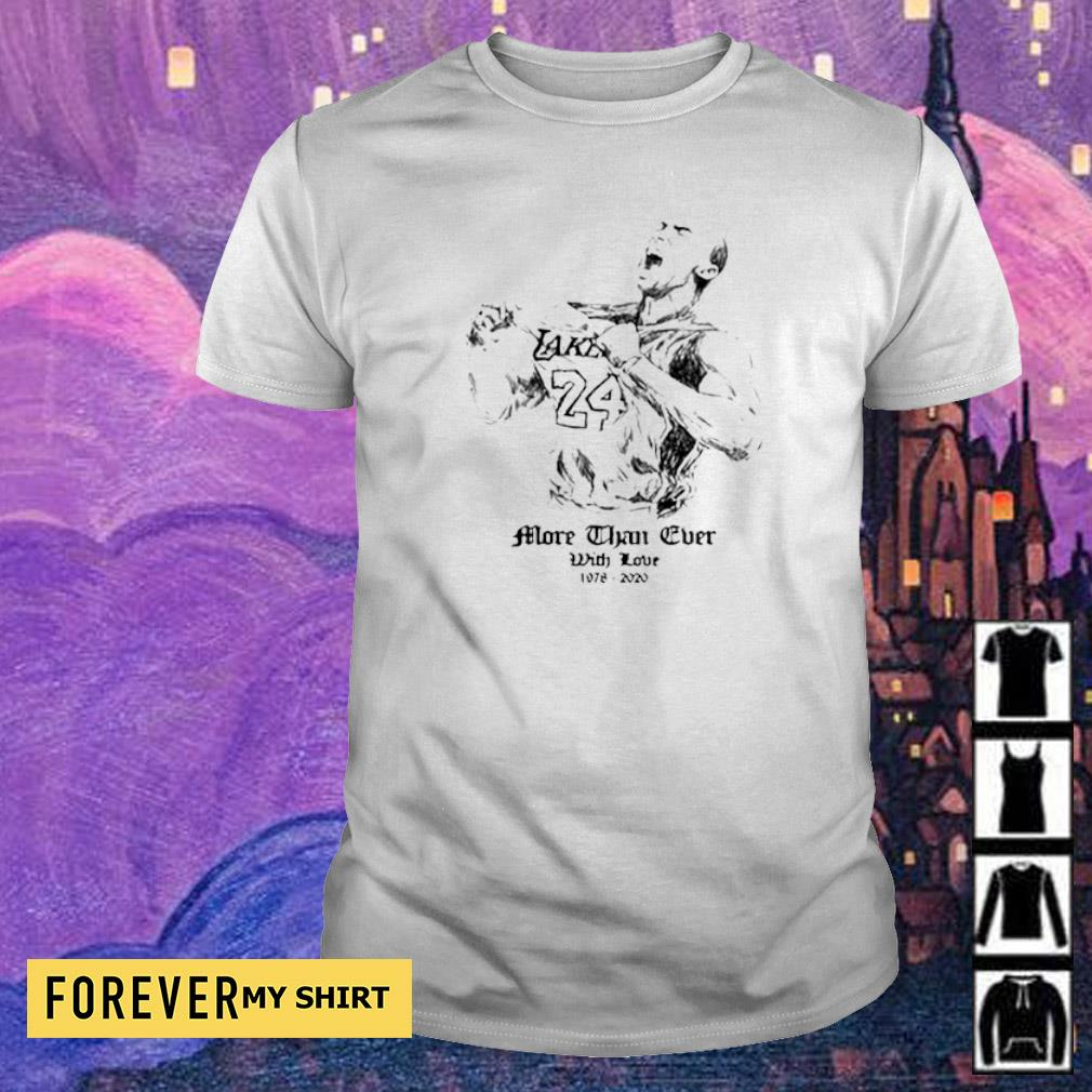 RIP Kobe Bryant more than ever with love 1978 2020 shirt