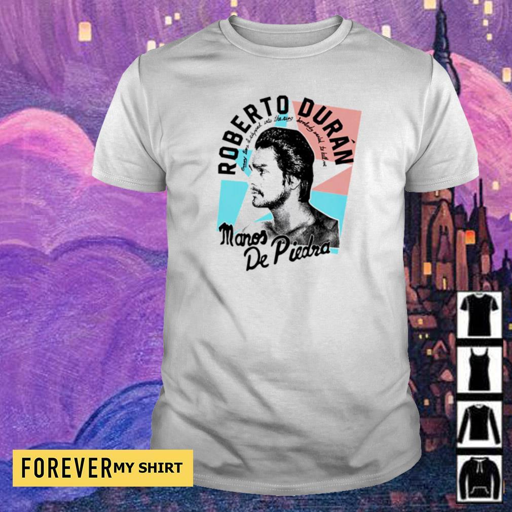 Roberto Duran wanted to kill me shirt