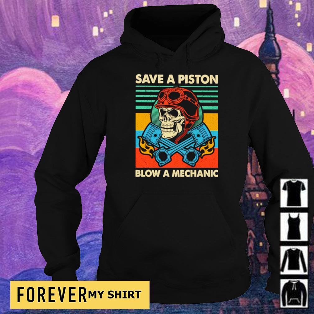 Save a piston blow a mechanic s hoodie