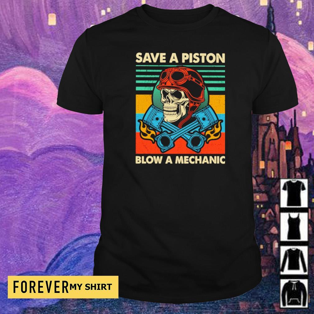 Save a piston blow a mechanic shirt
