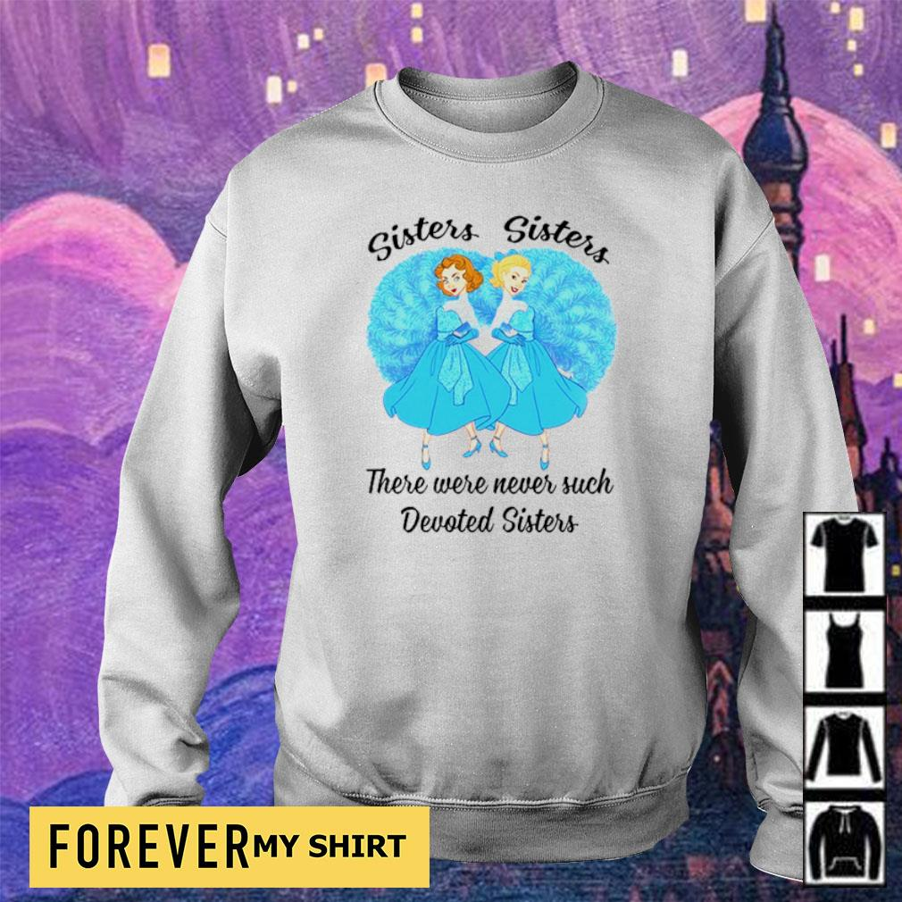 Sisters sisters there were never such devoted sisters s sweater