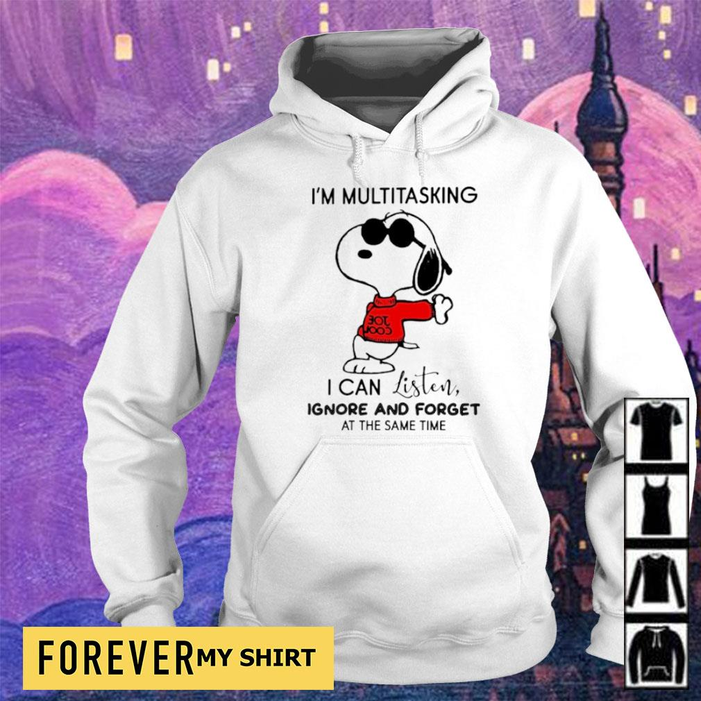 Snoopy I'm multitasking I can listen ignore and forget at the same time s hoodie
