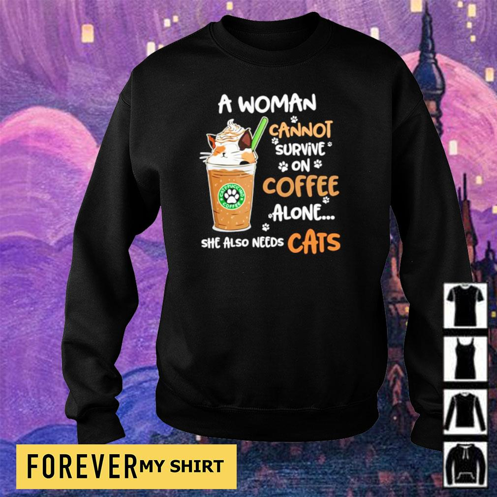 Starbuck a woman cannot survive on coffee alone she also needs cat s sweater