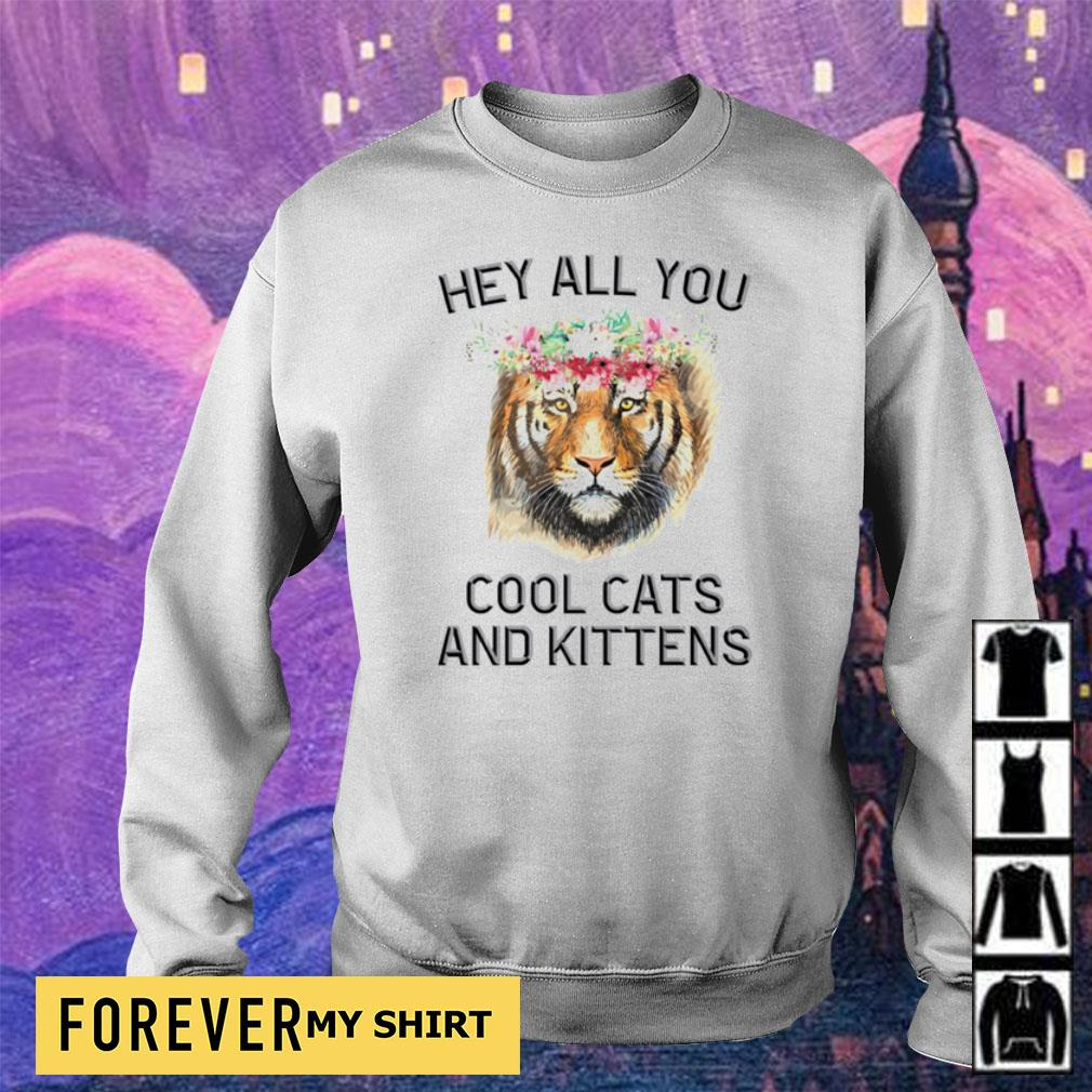 Tiger king hey all you cool cats and kittens s sweater