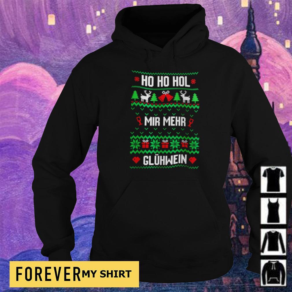 Ho Ho Hol mir mehr gluhwein Christmas sweater hoodie