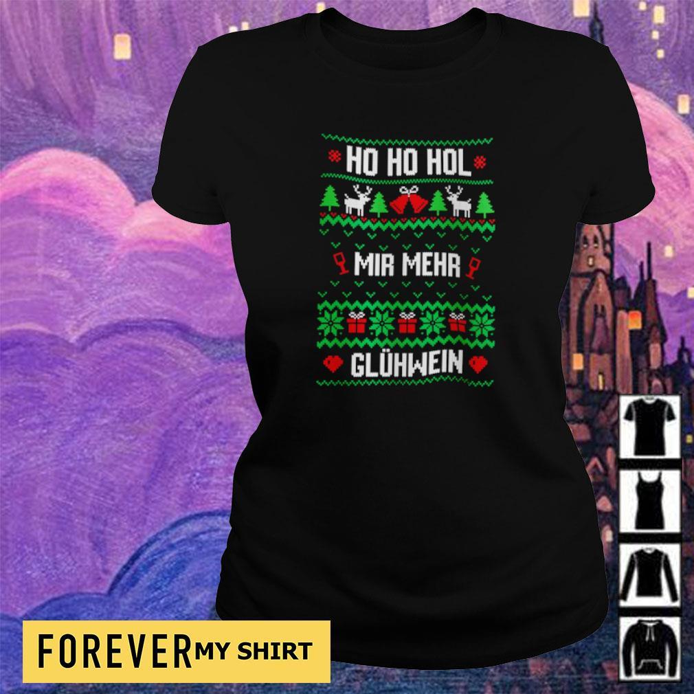Ho Ho Hol mir mehr gluhwein Christmas sweater ladies tee
