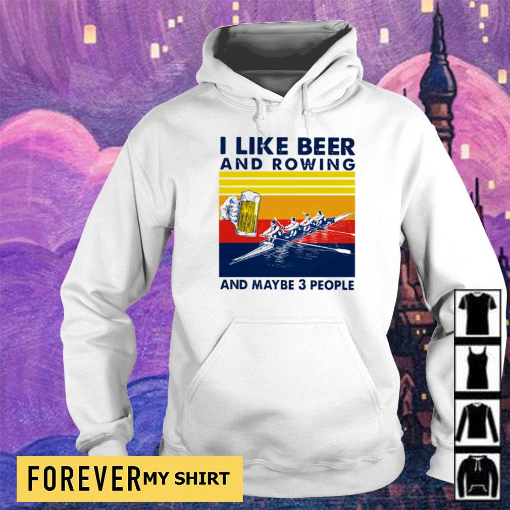 I like beer and rowing and maybe 3 people vintage s hoodie