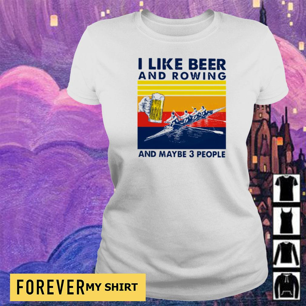I like beer and rowing and maybe 3 people vintage s ladies
