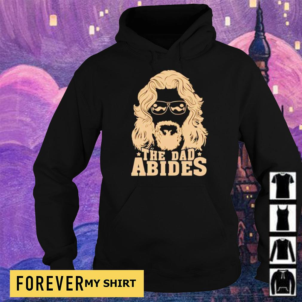 Official the dad Abides s hoodie