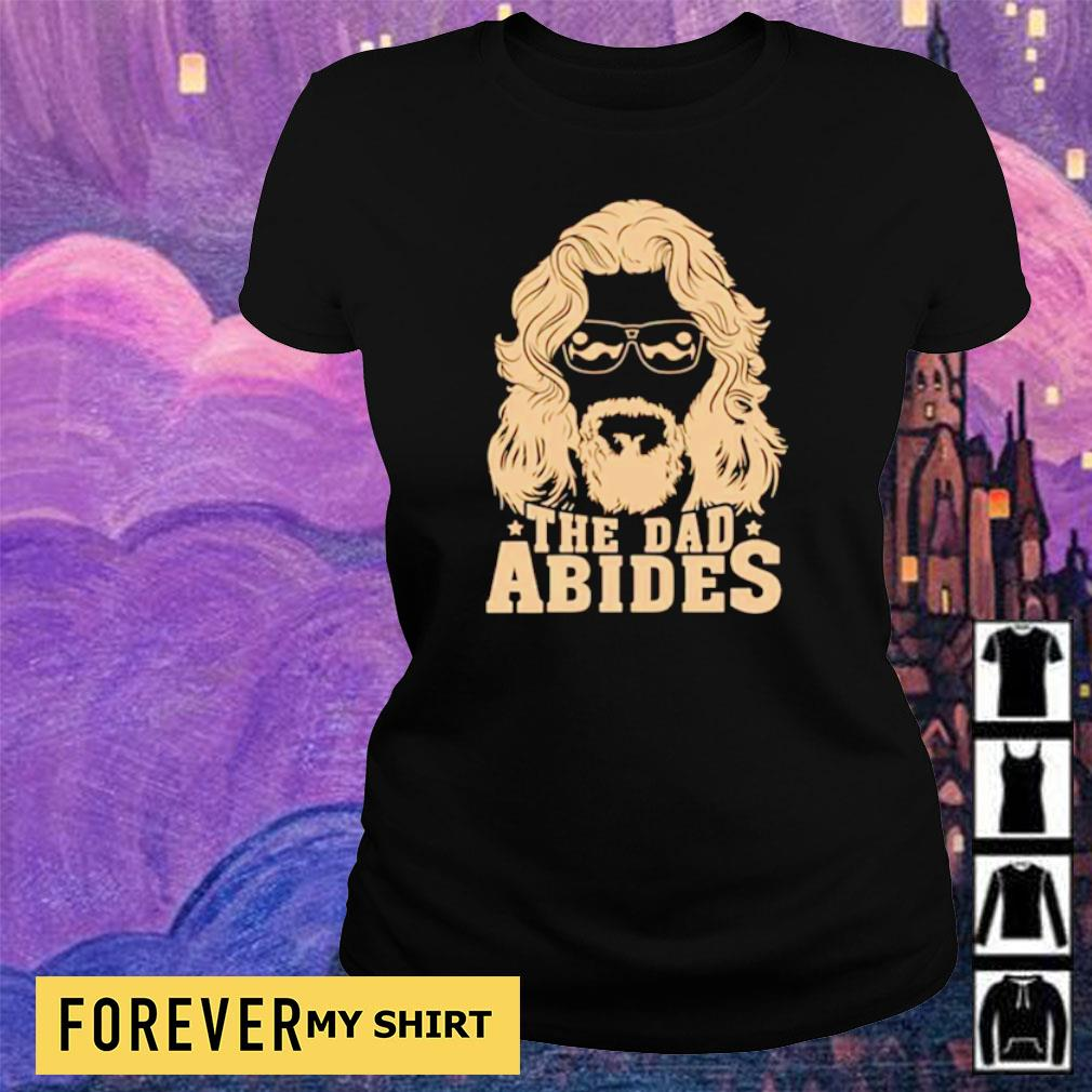 Official the dad Abides s ladies tee