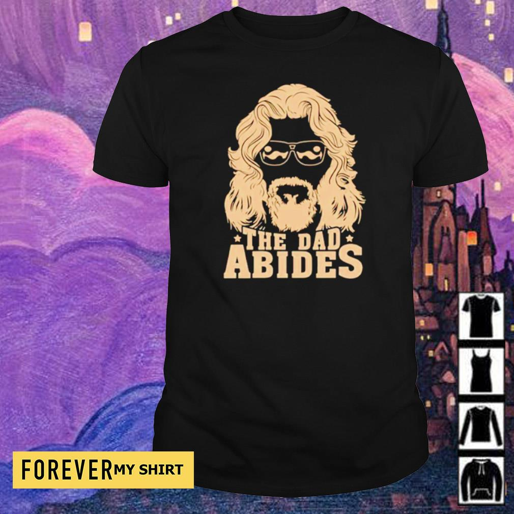Official the dad Abides shirt
