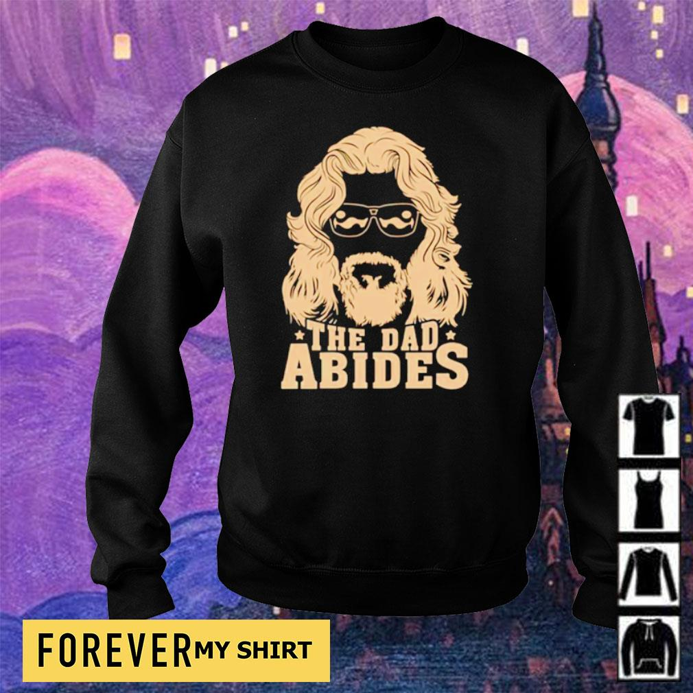 Official the dad Abides s sweater