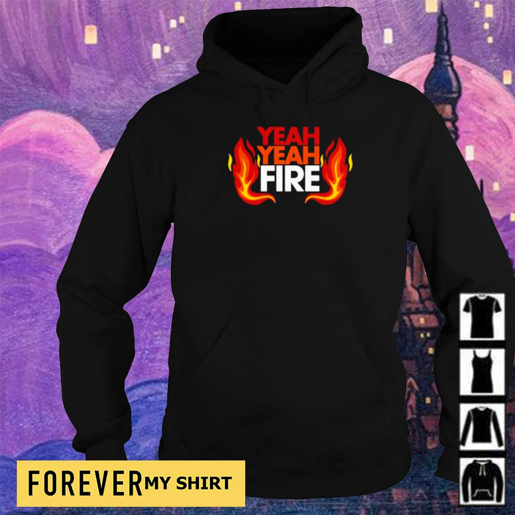 Official yeah yeah fire s hoodie