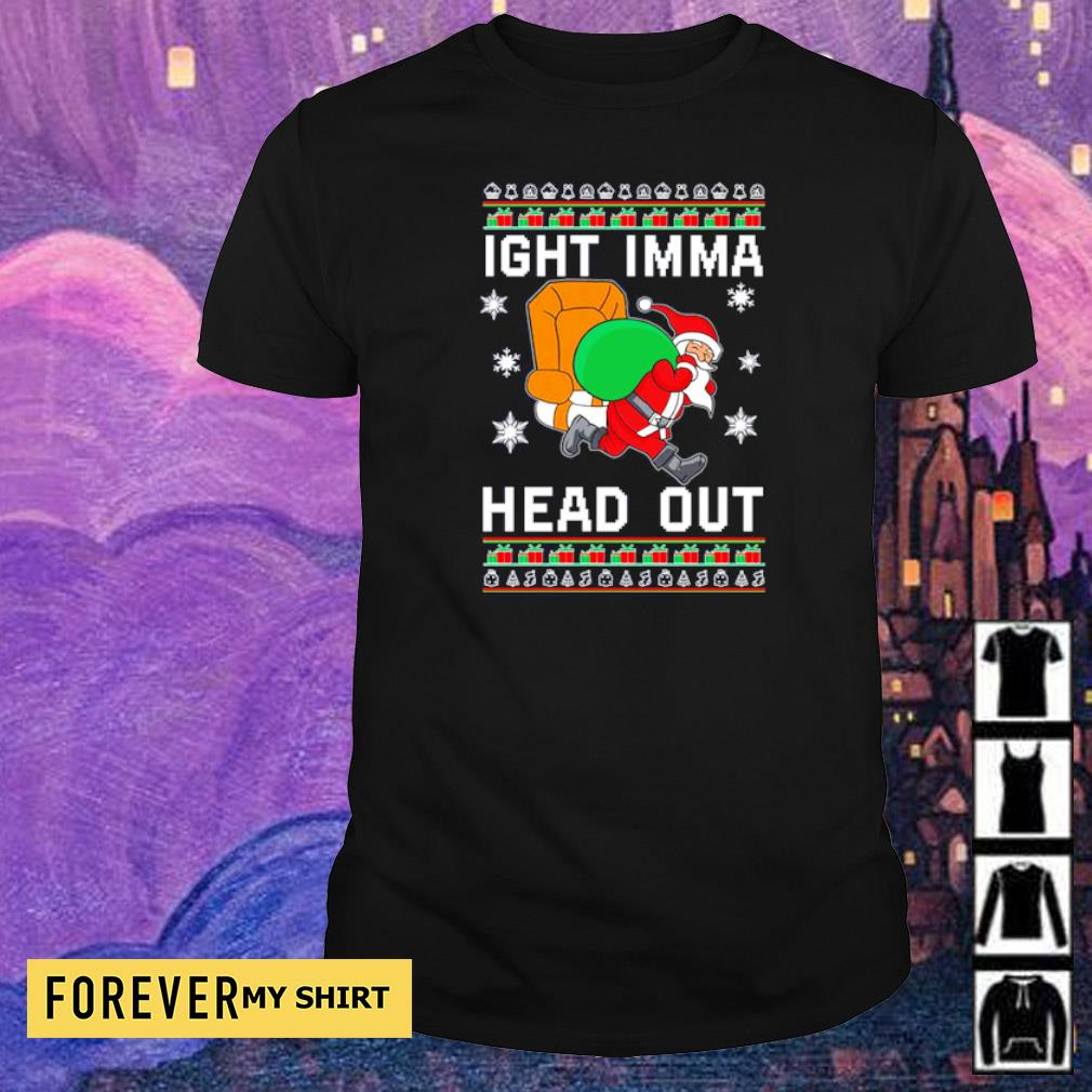 Santa Claus ight imma head out merry Christmas sweater shirt