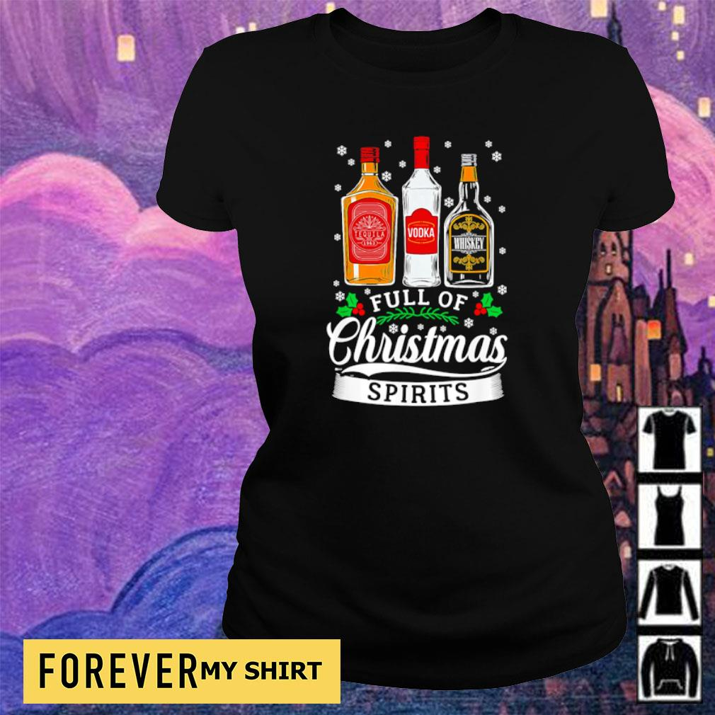Tequila Vodka and Whiskey full of Christmas spirits sweater ladies tee