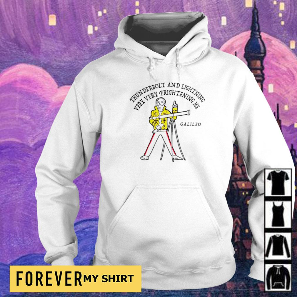 Thunderbolt and lightning very very frightening me Galileo s hoodie
