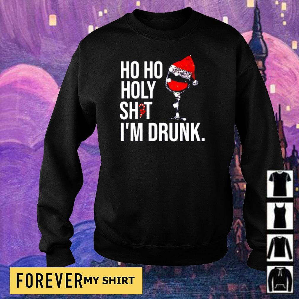 Wine ho ho holy shit I'm drunk Christmas s sweater