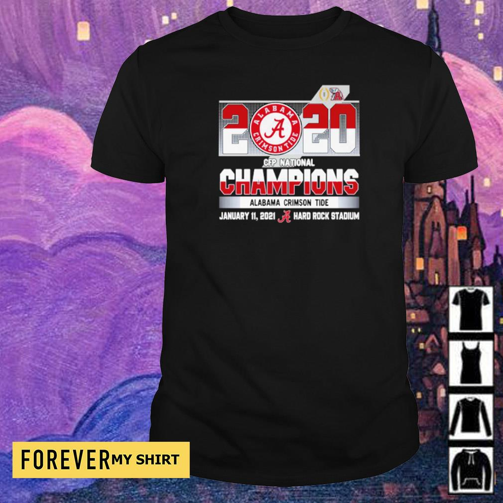 2020 Alabama Crimson Tide CFP National Champions january 11 2021 Hard Rock Stadium shirt