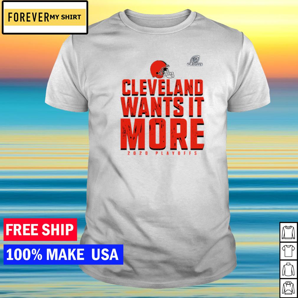 Cleveland Browns wants it more 2020 Playoffs shirt