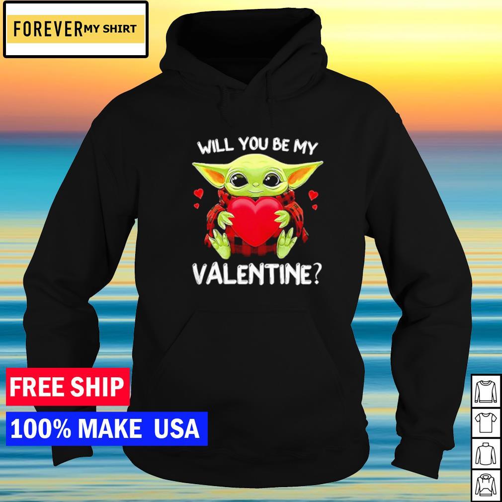 Loving Baby Yoda will you be my Valentine s hoodie